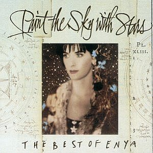 Paint the Sky with Stars:  The Best of Enya[All around]